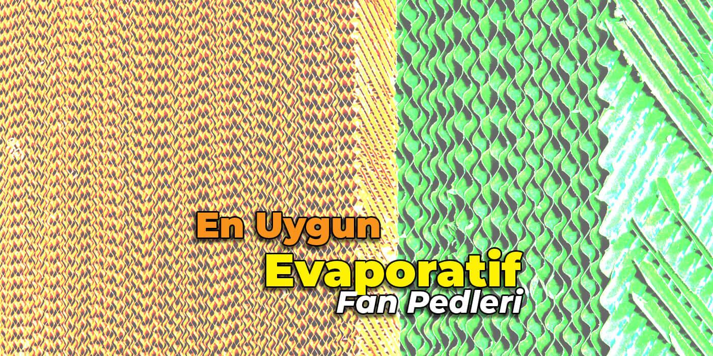 En Uygun Evaporatif Fan Pedleri