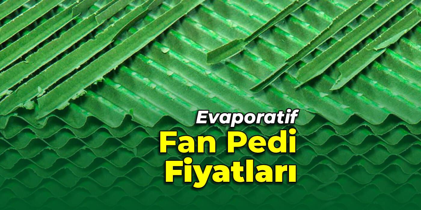 Evaporatif Fan Pedi Fiyatları